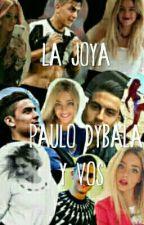 La Joya. (Paulo Dybala y vos) by RoXeneize12
