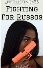 Fighting for Russos (Book II) by _noelleking423