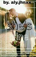 SHE'S  MINE by jihanda_26