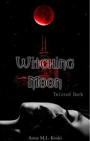 Witching Moon (Twisted Dark, #1) by AMLKoski