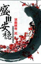 Thịnh thế an ổn - TS, CĐ - Lạc Vũ Thu Hàn (lil_ruby cv) by tsufye
