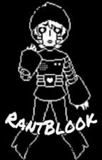 RantBlook №2  by Only-Isis