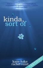 """Kinda, Sort Of"" Blog  by rachelrozet"