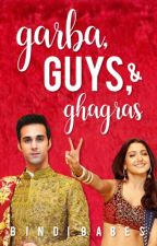 Garba, Guys, and Ghagras by bindibabes