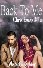 Back To Me - Chris Evans y tu by _WinterGirlSoldier