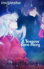 InuYasha-A Forever Love Story by DarkAli76
