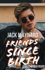 Jack Maynard - Friends Since Birth by MotherMaynard