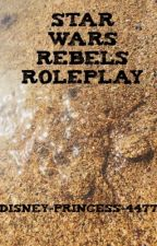 Star Wars Rebels Role Play by I-Am-Baby-Groot
