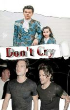 Don't Cry l.s by MortifagoHomofobico