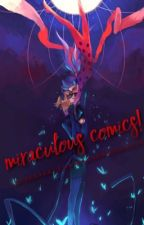 Miraculous Comics! (And More!) by MiraculousLadyN0ir