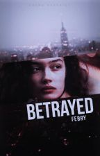 Betrayed (Book 2) by AsToldByFeb