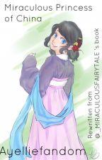 Princess of china - Miraculous story by Ayelliefandom