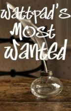 Wattpad's Most Wanted by TheFakeJustCeline