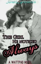 The Girl He Noticed Always by _Grant_