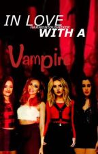 In Love With A Vampire by HarmoniousMixer