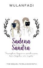 Sadena dan Sandra by wulanfadi