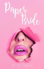 Paper Bride   ✔️  (Book 2) by kario12