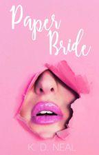 Paper Bride   ✔️  (Book 2) by kario12