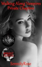 ⬖Walking Among Vampires⬗ (Private Chapters | 18+)✔ by SerenityR0se