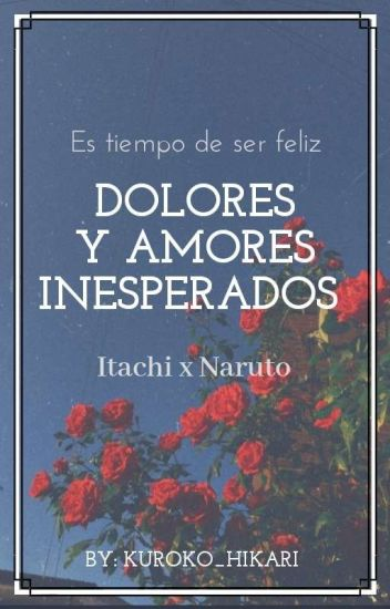 Dolores y Amores Inesperados (Itachi x Naruto)