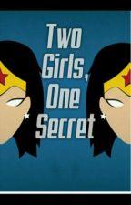 Two Girls, One Secret by KatieandAli