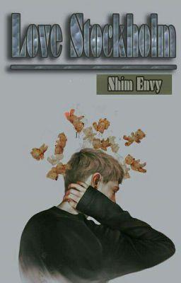 [Hiện Đại] Love Stockholm - Nhím Envy