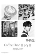 Coffee Shop || pcy ff || by -BeagleQueen-
