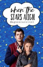 When The Stars Align by agnescarolin1