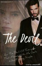 The Devil (Editing And On Hold) by mirandashorty