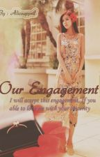 Our Engagement by aliceappril