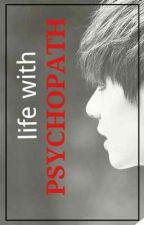 Life with Psychopat by _stephanie_lu