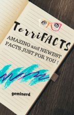 T E R R I F A C T S Amazing and Newest Facts -Random- by geminerd