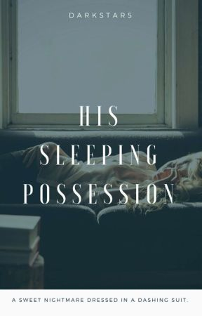 His Sleeping Possession by Darkstar5