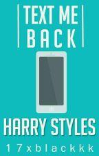 Text Me Back |Harry Styles by 17xblackkk