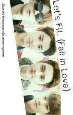 Let's FIL (Fall In Love) by ffimagine_bias
