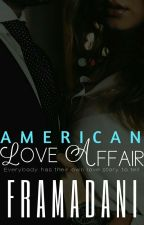 Lover Series #4 The American Love Affairs (18+Only) [Not Done Yet] by framadani
