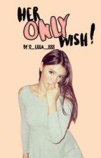 Her ONLY Wish!(Jadine) by d_ella_888