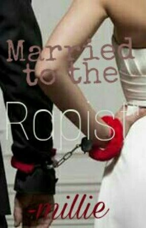 """Married to the """"Rapist"""" by millie_84"""