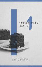 CREATIVITY CAFÉ | A GRAPHICS CAFÉ by LadybirdCookie
