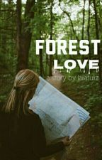 FOREST LOVE by lailatuliz