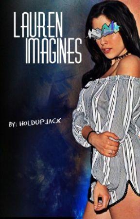 Lauren Imagines  by HoldUpJack