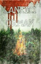 LANETLİ ORMAN by ElifstaRP