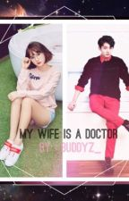 My wife is a doctor  by buddyz_