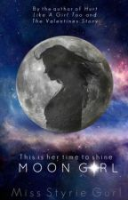 Moon Girl (Watty Awards 2013) by MissStyrieGurl
