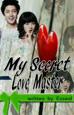My Secret Love Master (completed) by Esseol