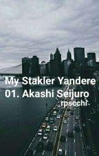 01.My Stakler Yandere : Akashi Seijuro by rpscchi