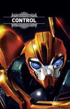 Control (Yandere! Bumblebee) by LastLightAlive