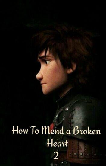 How To Mend A Broken Heart 2