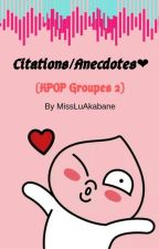 Citations/Anecdotes♡ {KPOP Groupes} 2 by MissBabyLu