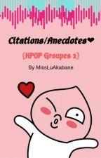 Citations/Anecdotes♡ {KPOP Groupes} 2 by MissLuAkabane